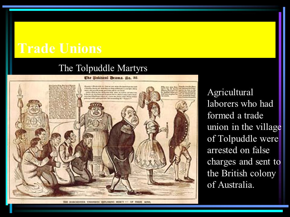 Trade Unions The Tolpuddle Martyrs