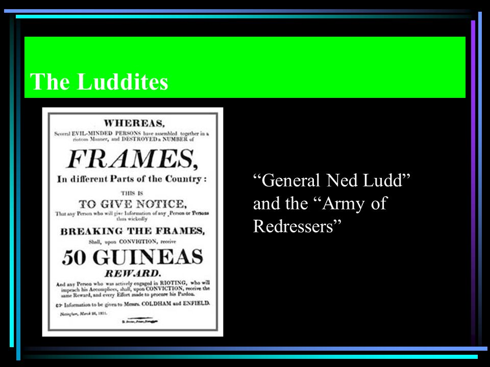 The Luddites General Ned Ludd and the Army of Redressers