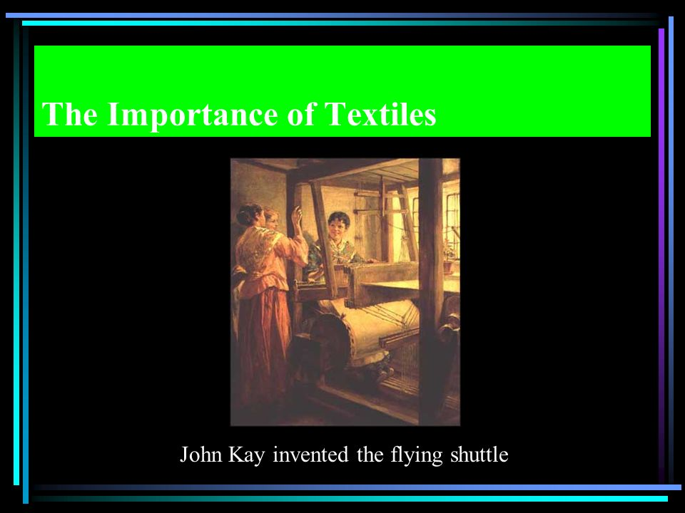 The Importance of Textiles