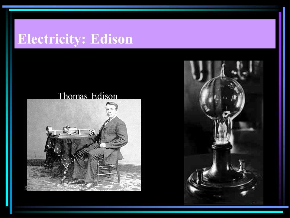 Electricity: Edison Thomas Edison