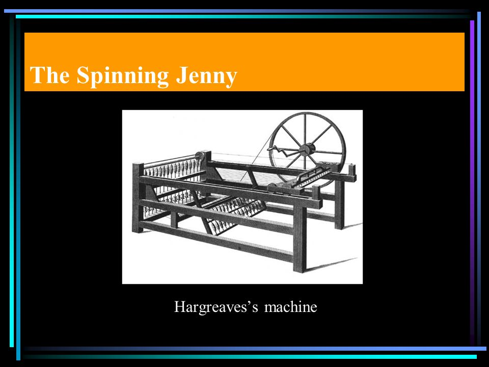 The Spinning Jenny Hargreaves's machine