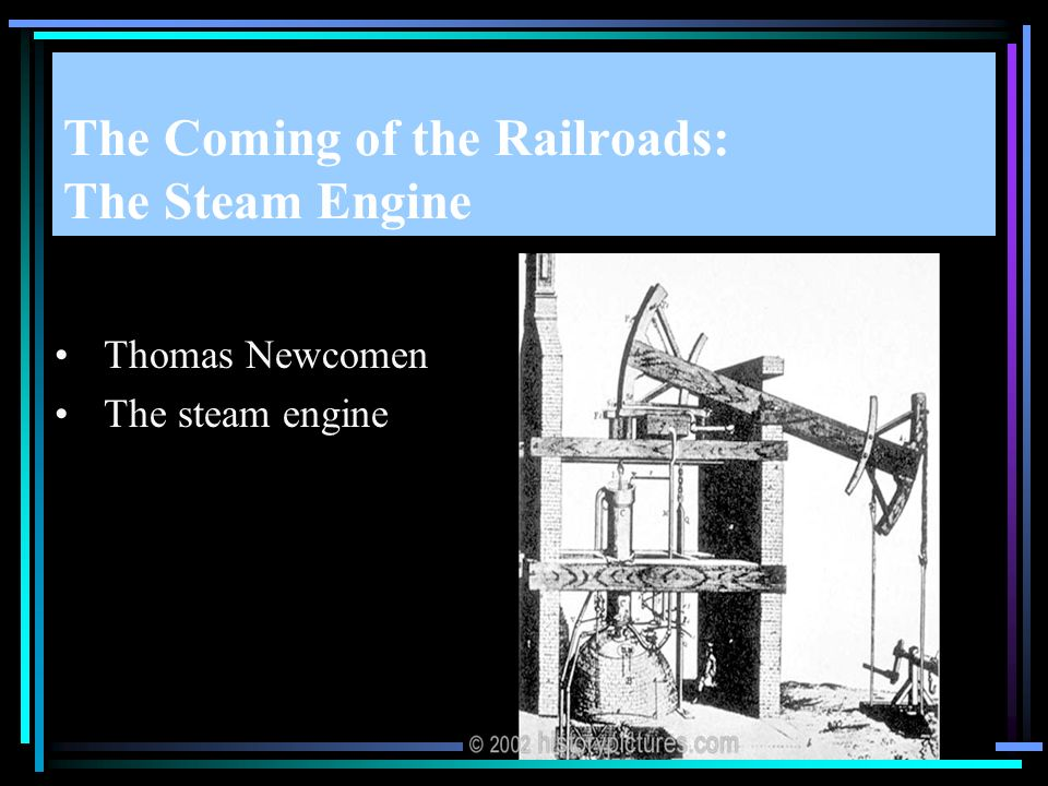 The Coming of the Railroads: The Steam Engine