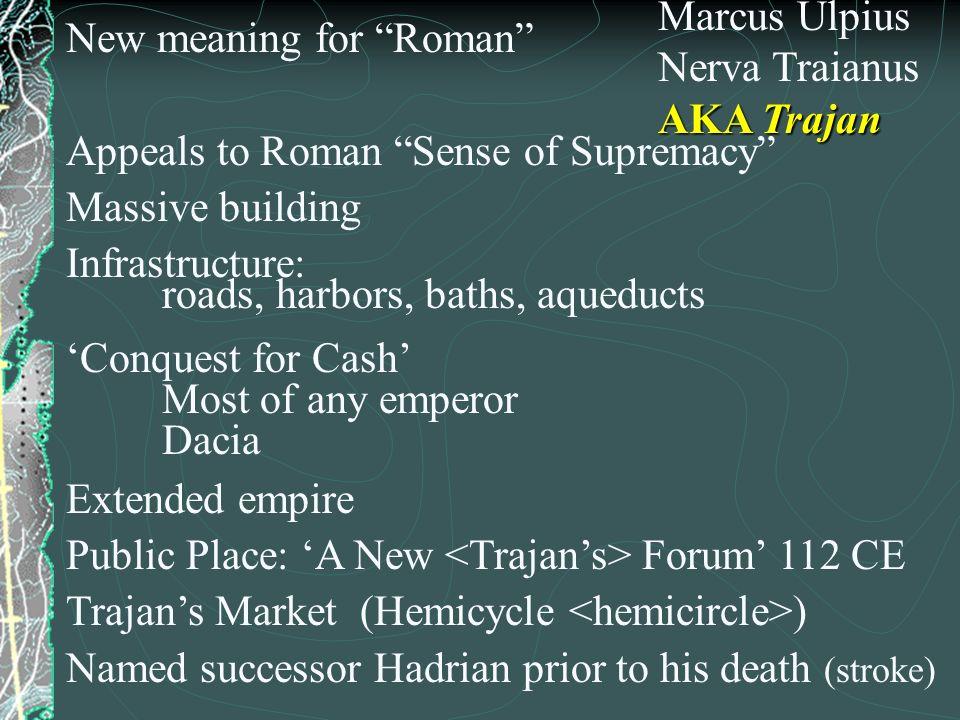 Marcus Ulpius Nerva Traianus AKA Trajan