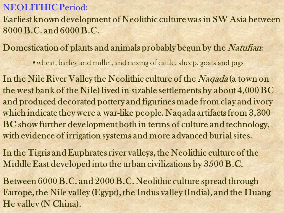 Domestication of plants and animals probably begun by the Natufian: