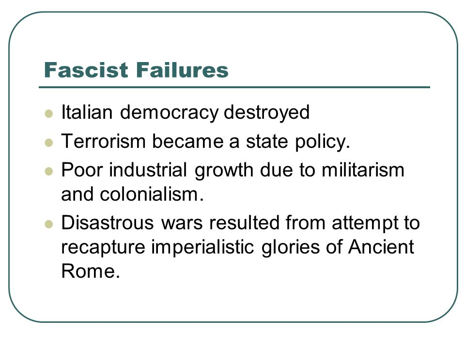 Fascist Failures Italian democracy destroyed