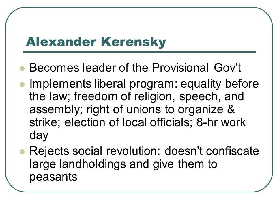 Alexander Kerensky Becomes leader of the Provisional Gov't