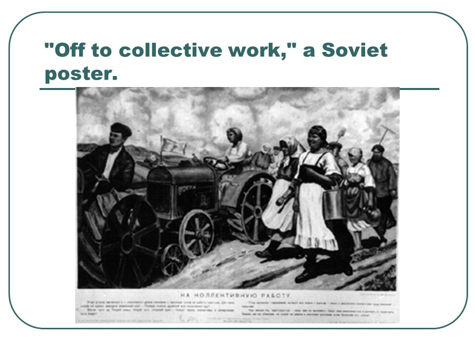 Off to collective work, a Soviet poster.
