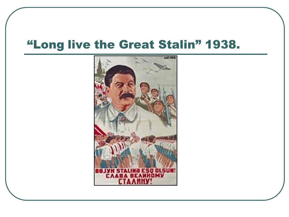 Long live the Great Stalin 1938.