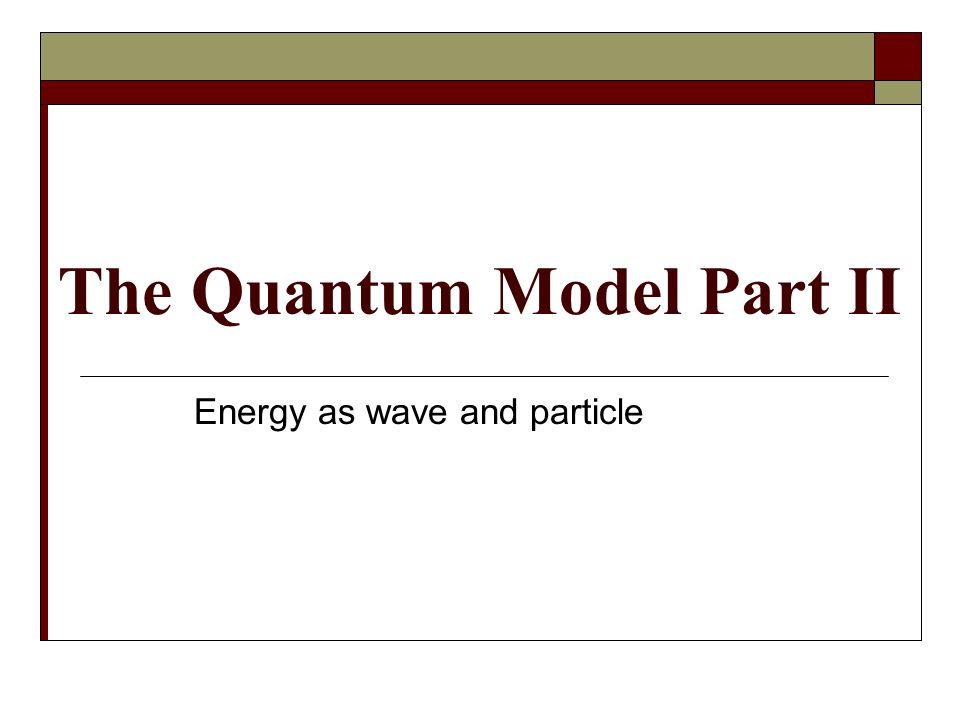 The Quantum Model Part II