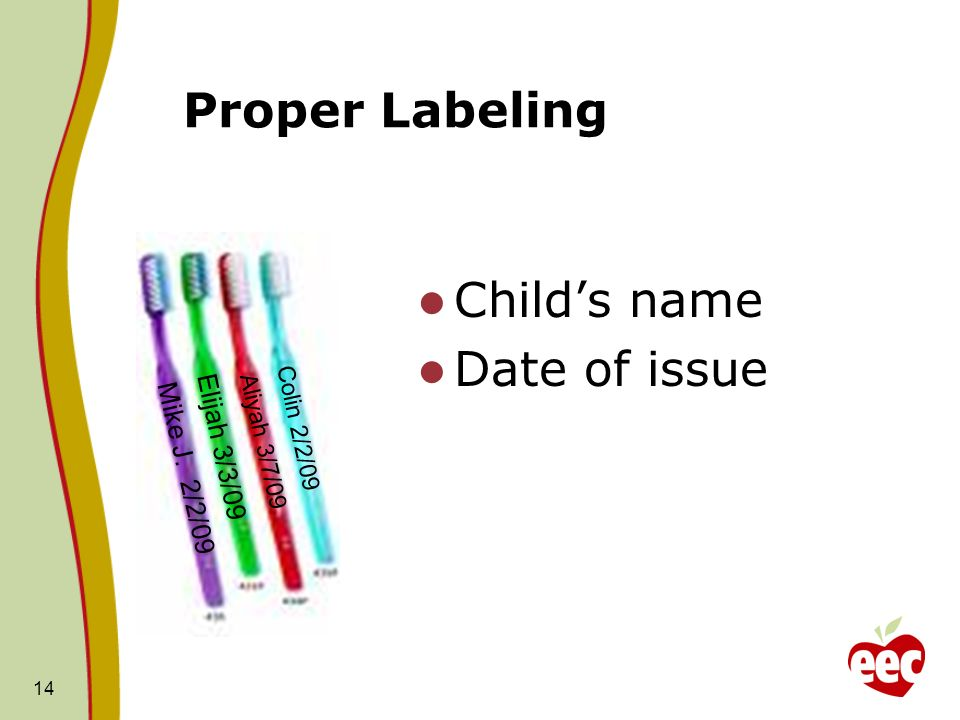 Proper Labeling Child's name Date of issue Elijah 3/3/09