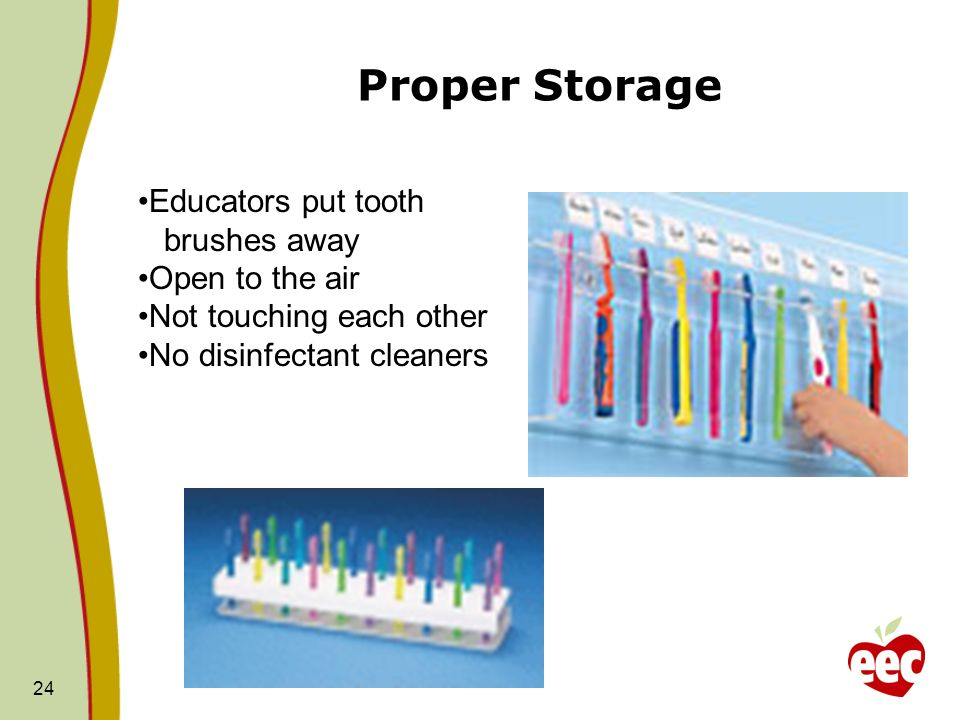 Proper Storage Educators put tooth brushes away Open to the air