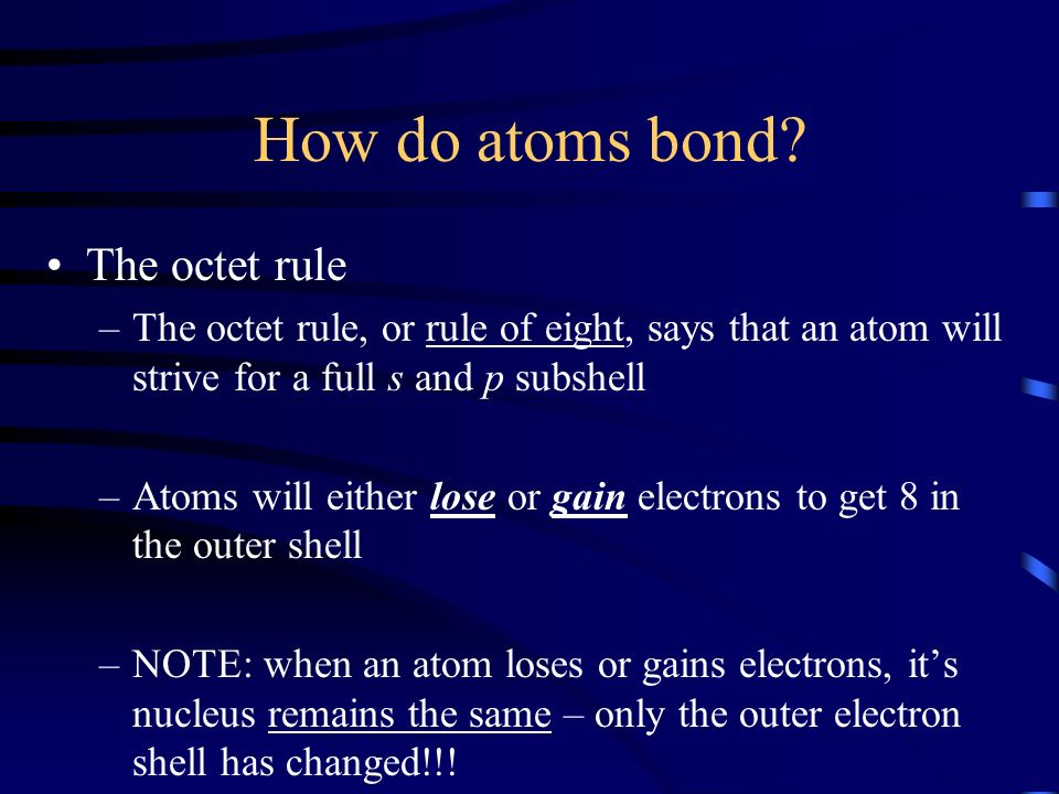 How do atoms bond The octet rule
