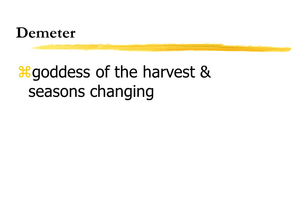 Demeter goddess of the harvest & seasons changing