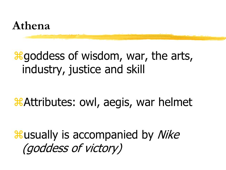 Athena goddess of wisdom, war, the arts, industry, justice and skill