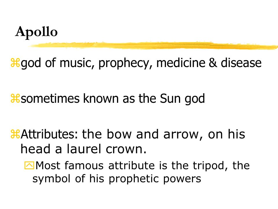Apollo god of music, prophecy, medicine & disease