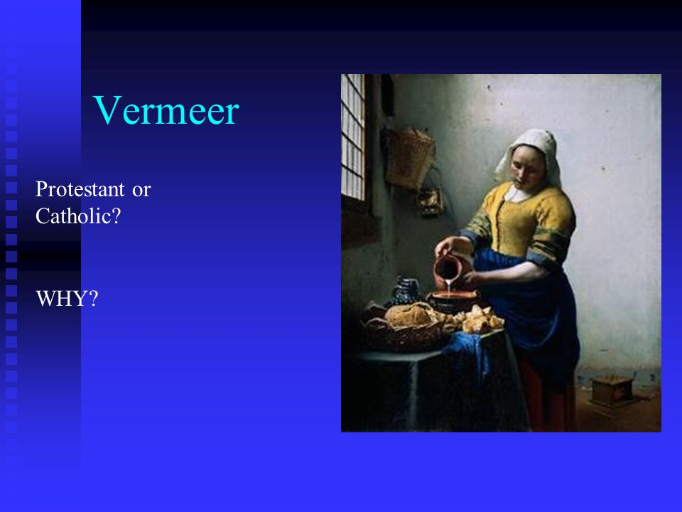 Vermeer Protestant or Catholic WHY