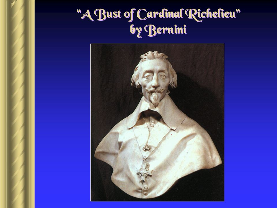 A Bust of Cardinal Richelieu by Bernini