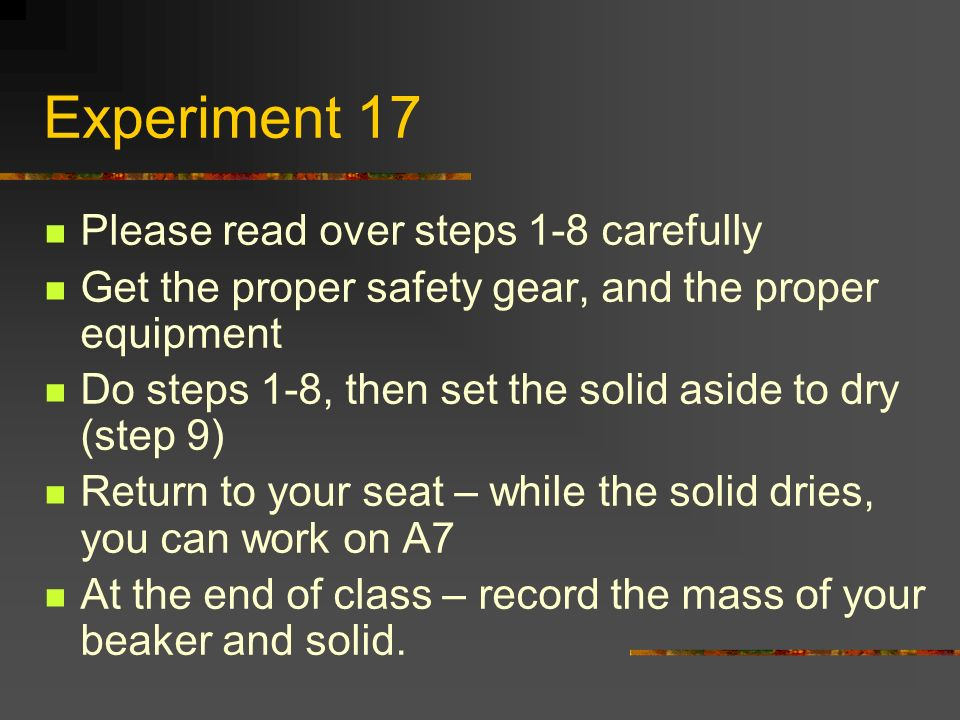 Experiment 17 Please read over steps 1-8 carefully