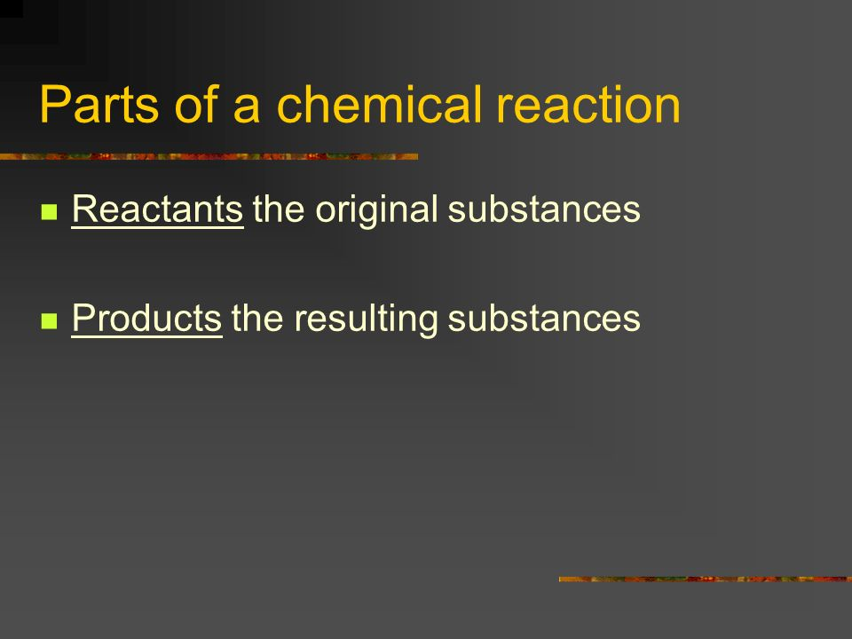 Parts of a chemical reaction