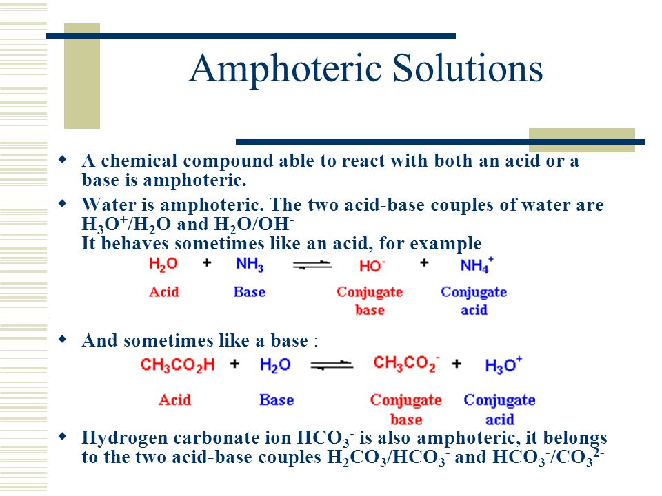 Amphoteric Solutions A chemical compound able to react with both an acid or a base is amphoteric.