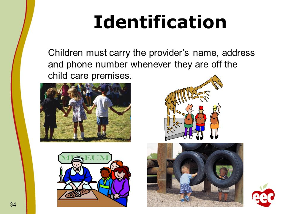 Identification Children must carry the provider's name, address