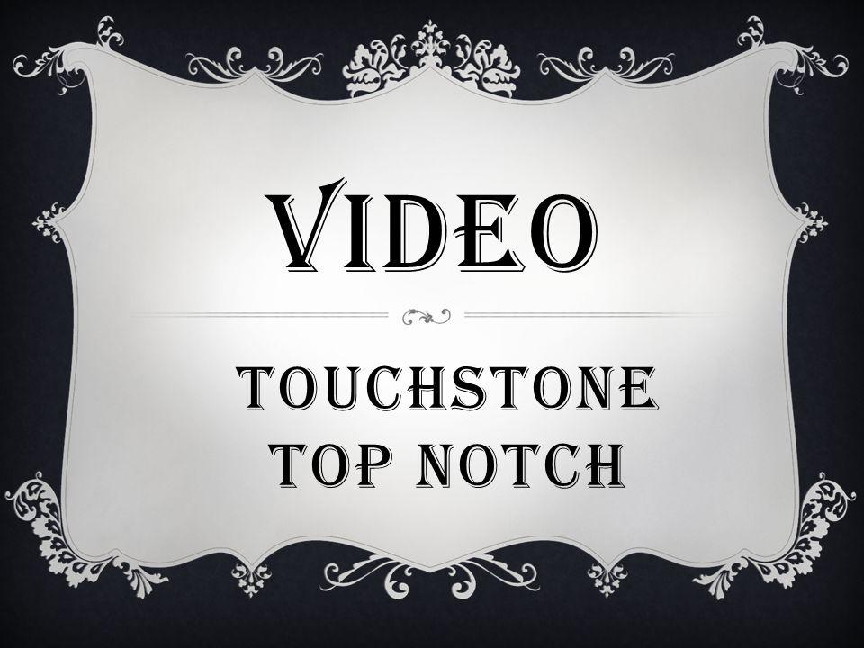 279ae23b6c3 Video Touchstone Top notch.