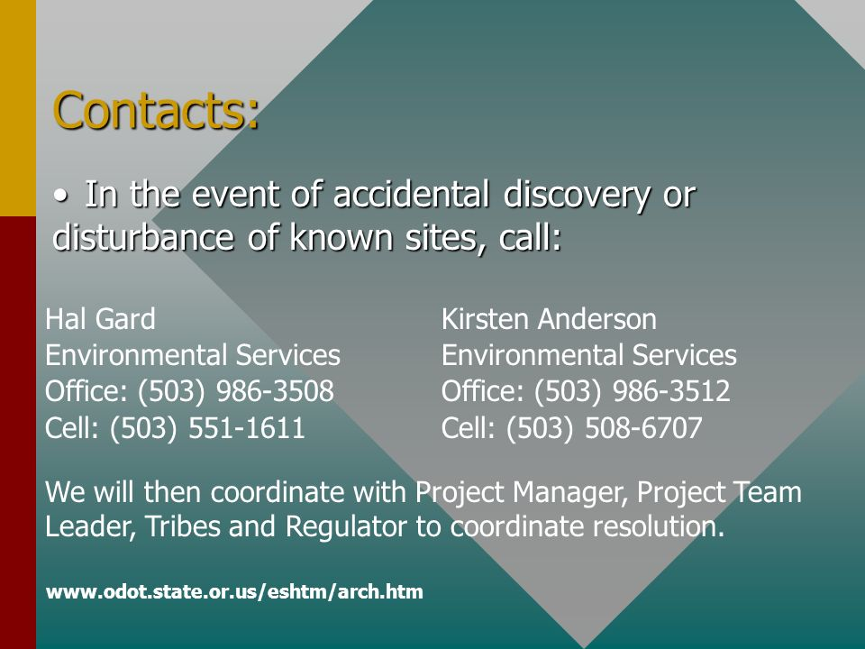 Contacts: In the event of accidental discovery or disturbance of known sites, call: Hal Gard. Environmental Services.