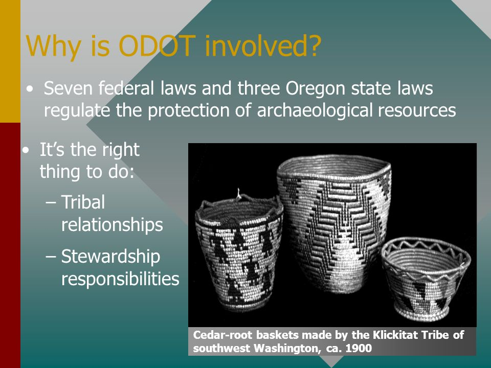 Why is ODOT involved Seven federal laws and three Oregon state laws regulate the protection of archaeological resources.
