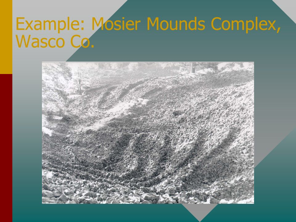 Example: Mosier Mounds Complex, Wasco Co.