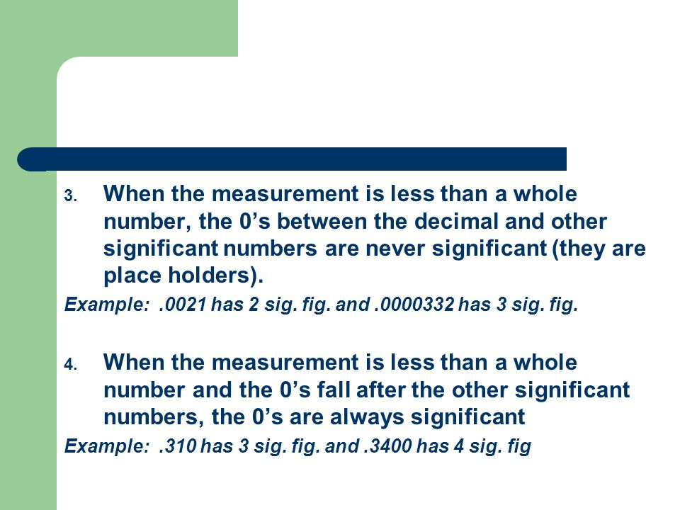 When the measurement is less than a whole number, the 0's between the decimal and other significant numbers are never significant (they are place holders).