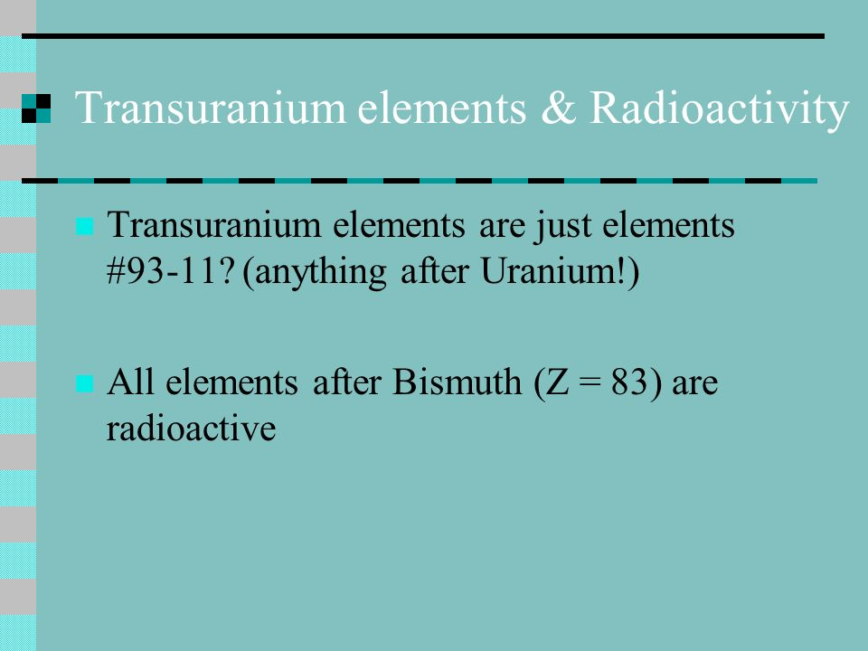 Transuranium elements & Radioactivity