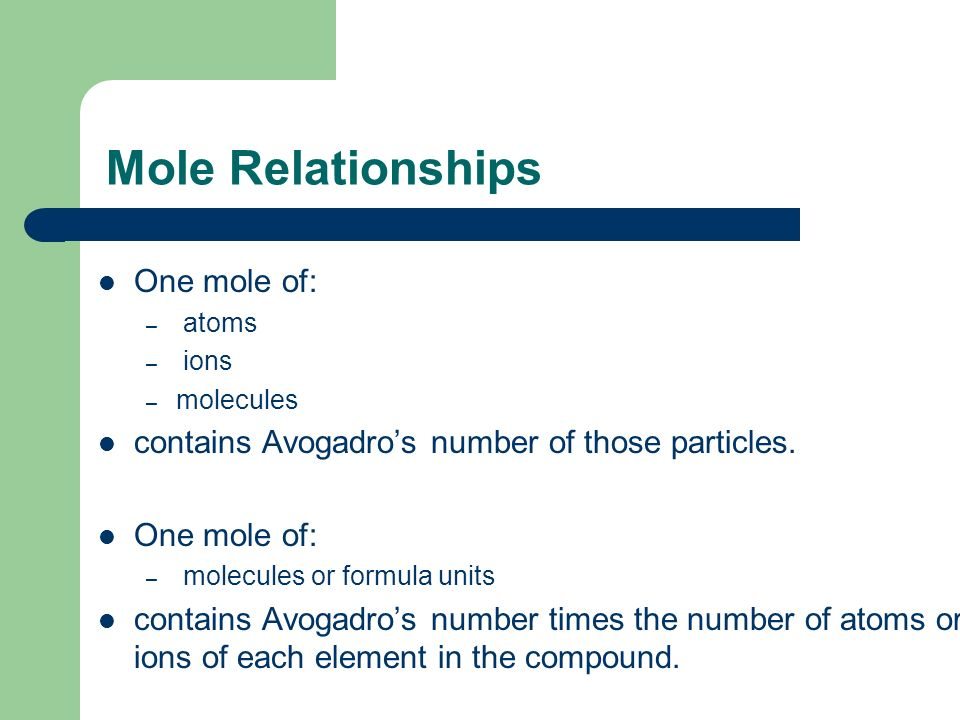 Mole Relationships One mole of: