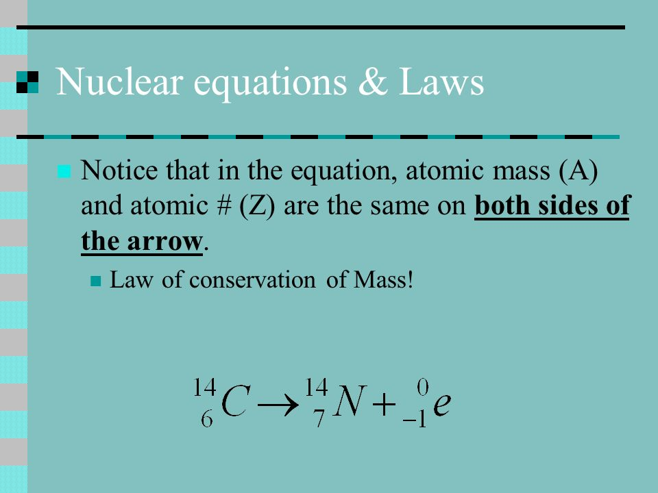 Nuclear equations & Laws