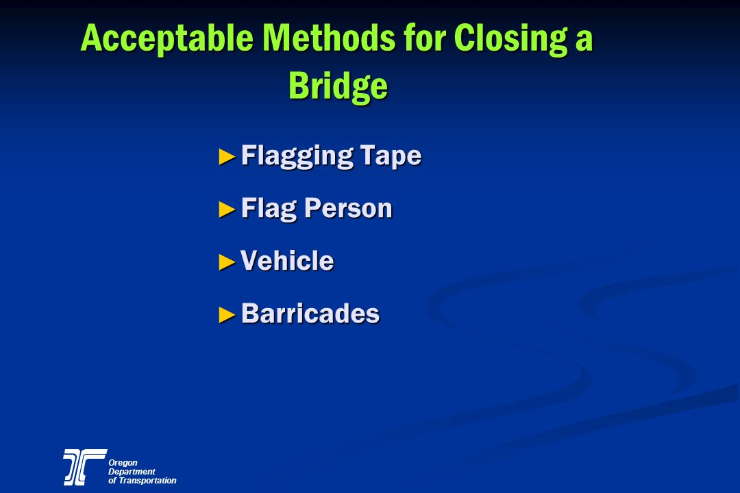 Acceptable Methods for Closing a Bridge