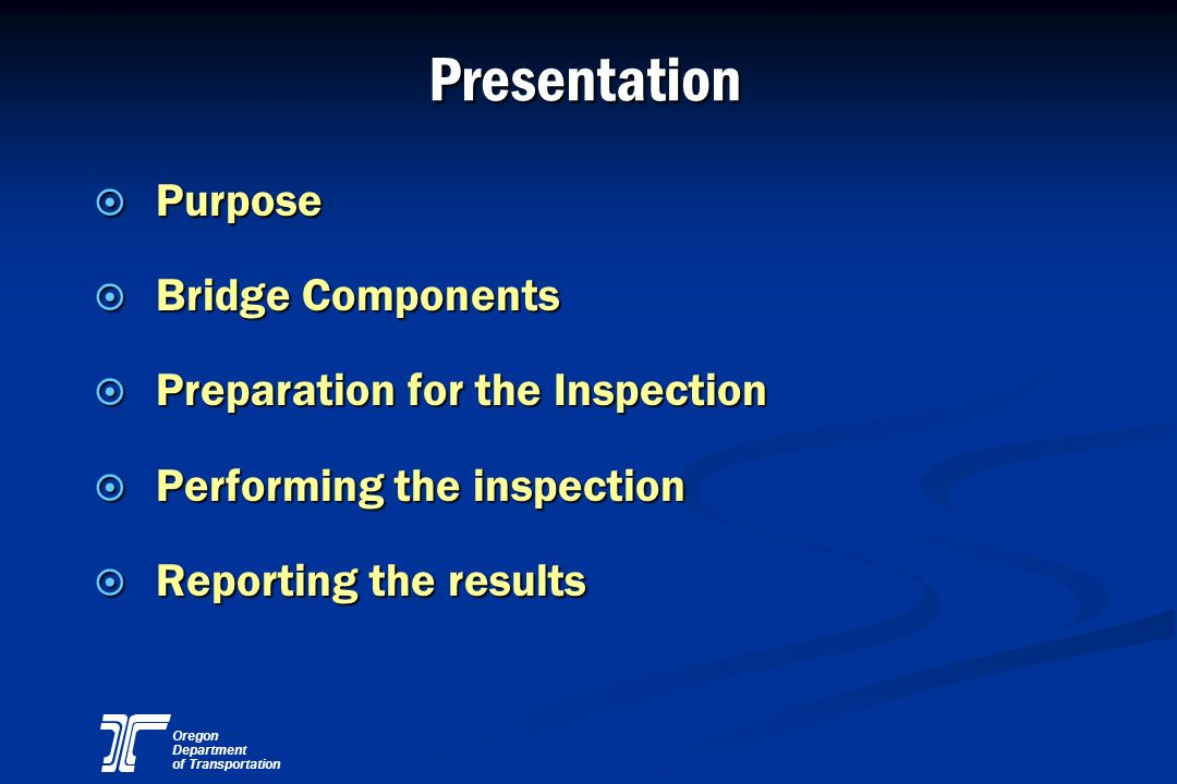 Presentation Purpose Bridge Components Preparation for the Inspection