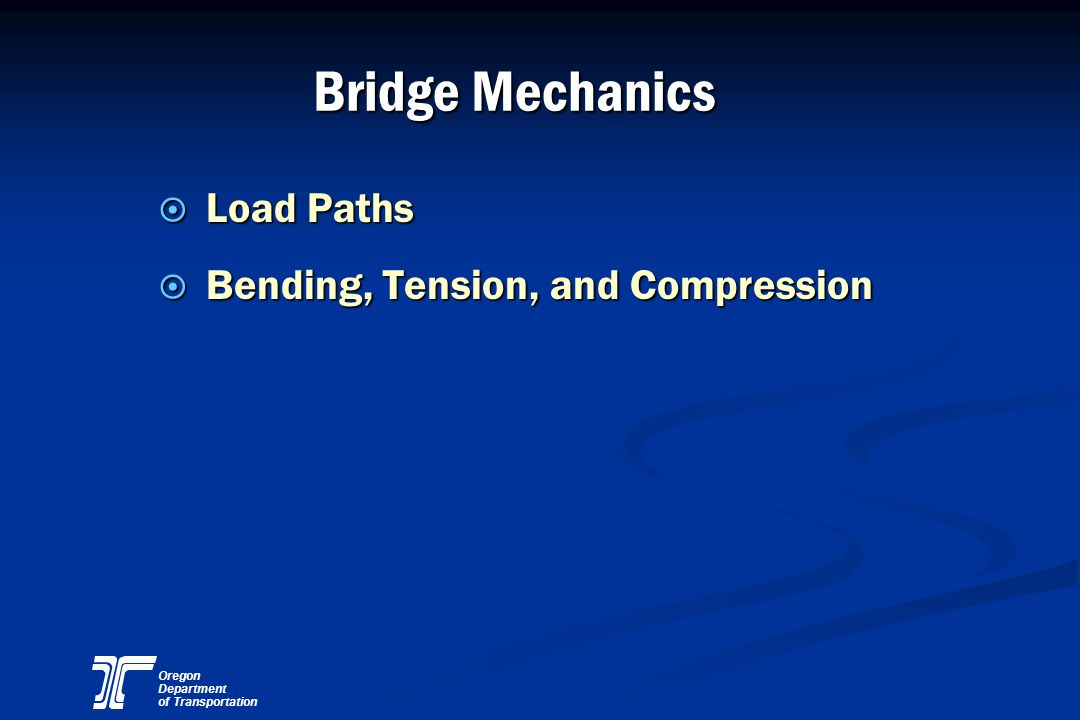 Bridge Mechanics Load Paths Bending, Tension, and Compression