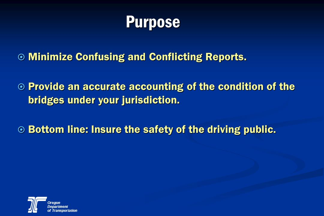 Purpose Minimize Confusing and Conflicting Reports.