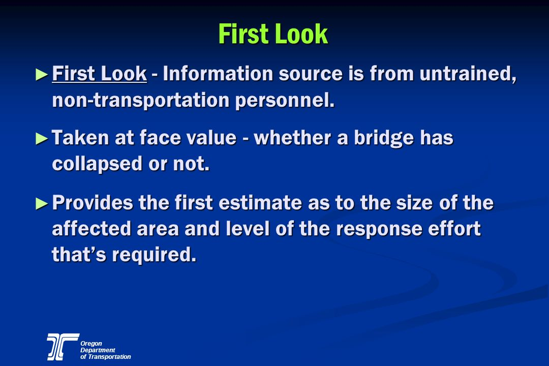 First Look First Look - Information source is from untrained, non-transportation personnel.