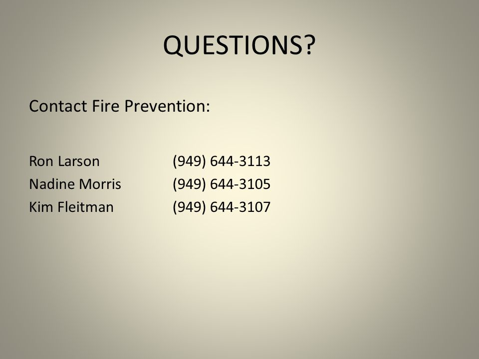 QUESTIONS Contact Fire Prevention: Ron Larson (949) 644-3113