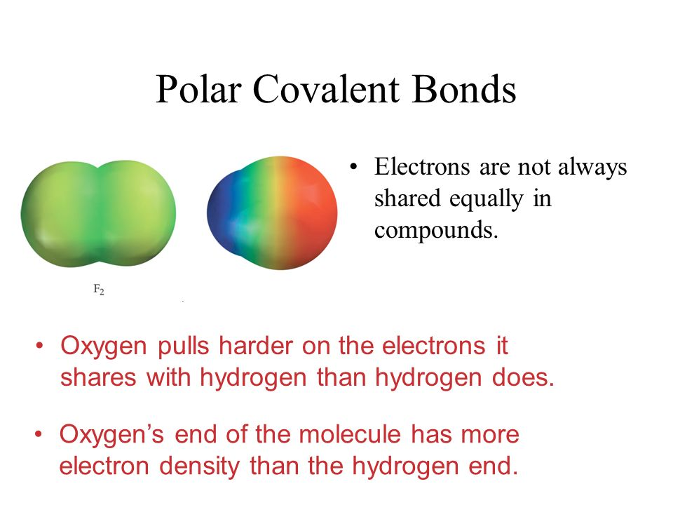 Polar Covalent Bonds Electrons are not always shared equally in compounds.