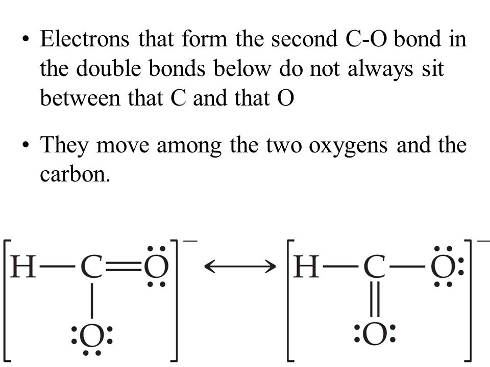 Electrons that form the second C-O bond in the double bonds below do not always sit between that C and that O