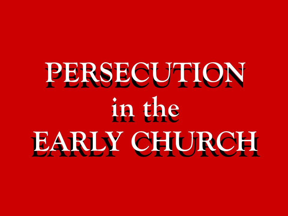 persecution in the early church Rick wade provides a succinct summary of the persecution suffered by the early church in the first three centuries and how the church grew stronger as a result of this attention he suggests that we should be prepared to face similar trials as our culture becomes less tolerant of true christian faith this article.