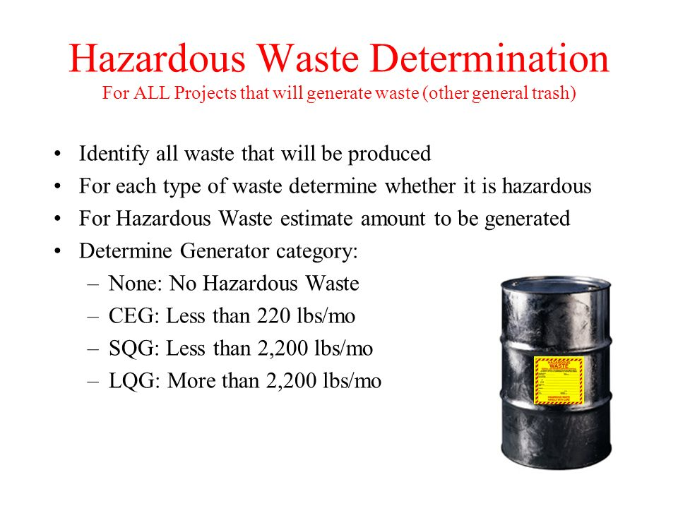 Hazardous Waste Determination For ALL Projects that will generate waste (other general trash)
