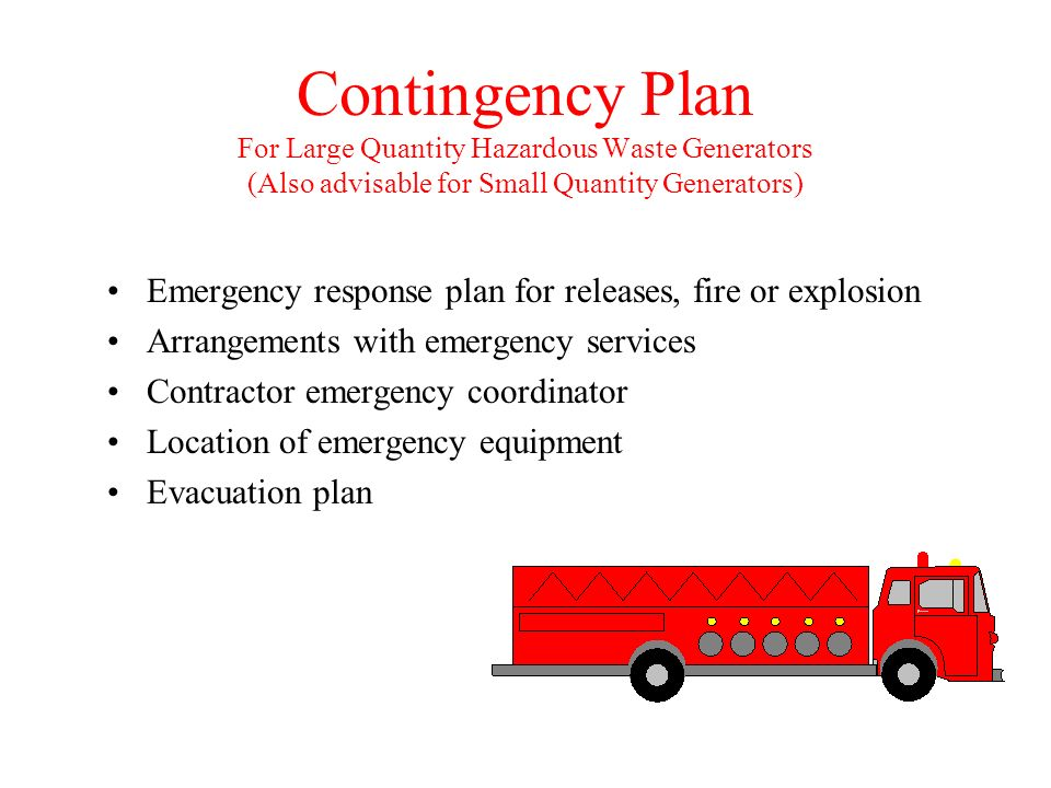 Contingency Plan For Large Quantity Hazardous Waste Generators (Also advisable for Small Quantity Generators)