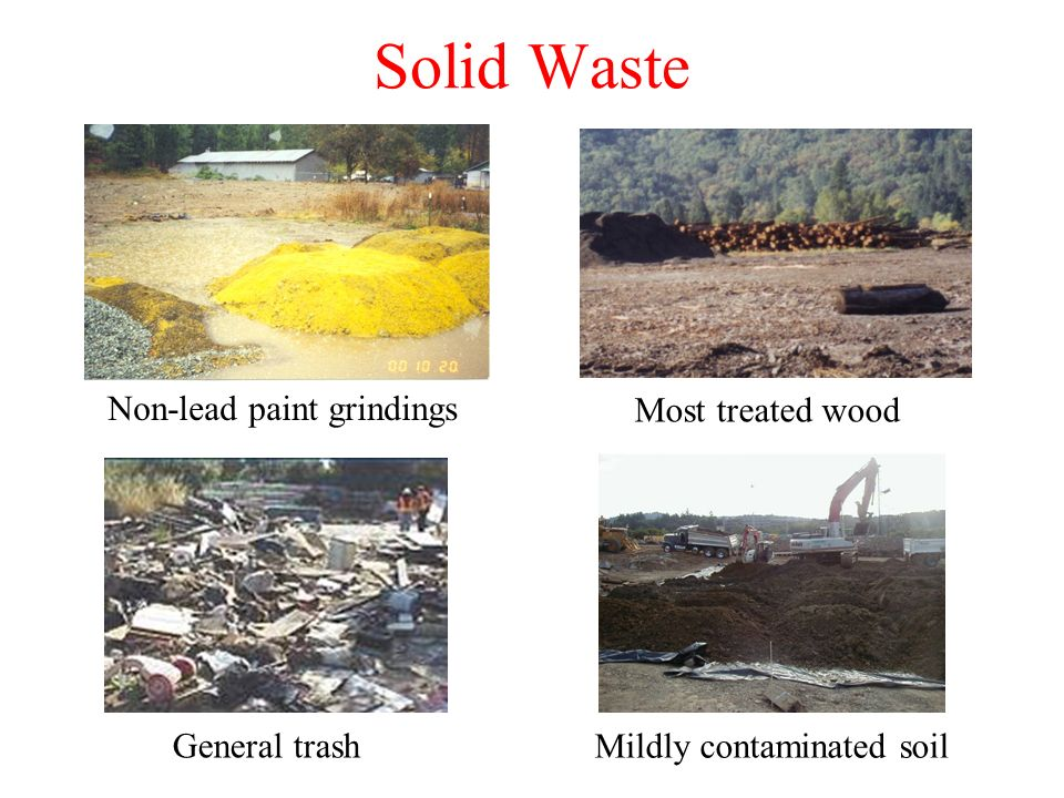Solid Waste Non-lead paint grindings Most treated wood General trash