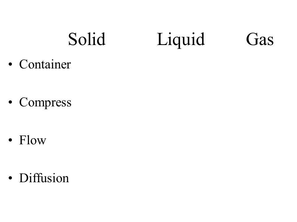 Solid Liquid Gas Container Compress Flow Diffusion