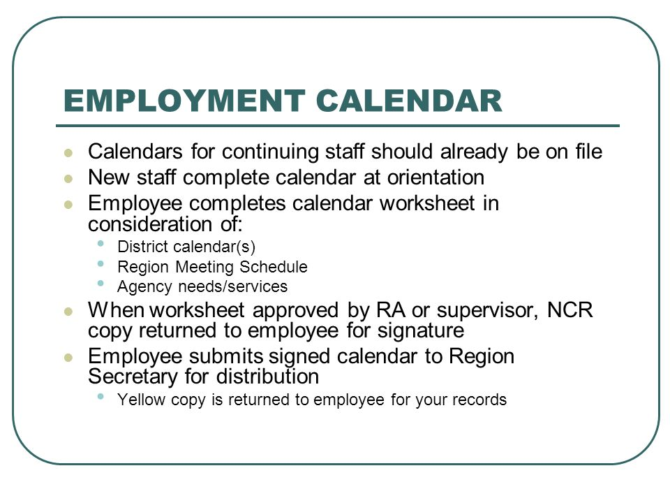 EMPLOYMENT CALENDAR Calendars for continuing staff should already be on file. New staff complete calendar at orientation.