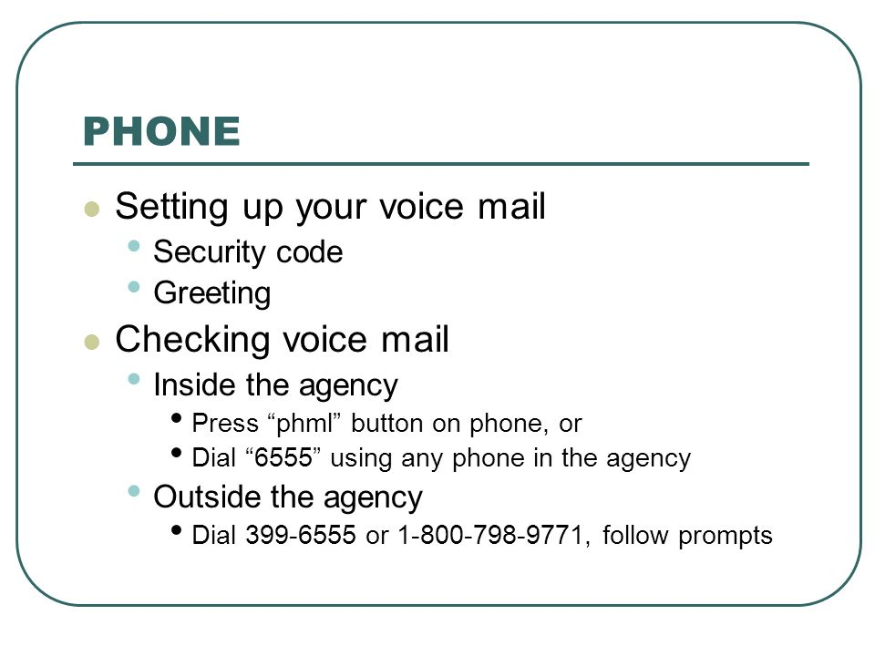 PHONE Setting up your voice mail Checking voice mail Security code