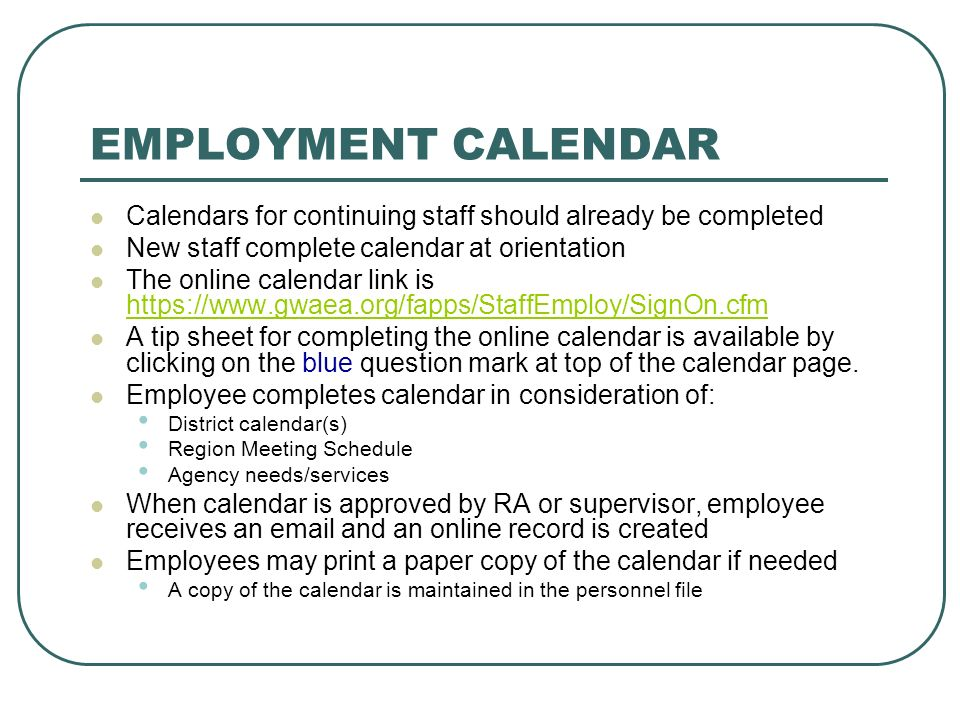 EMPLOYMENT CALENDAR Calendars for continuing staff should already be completed. New staff complete calendar at orientation.
