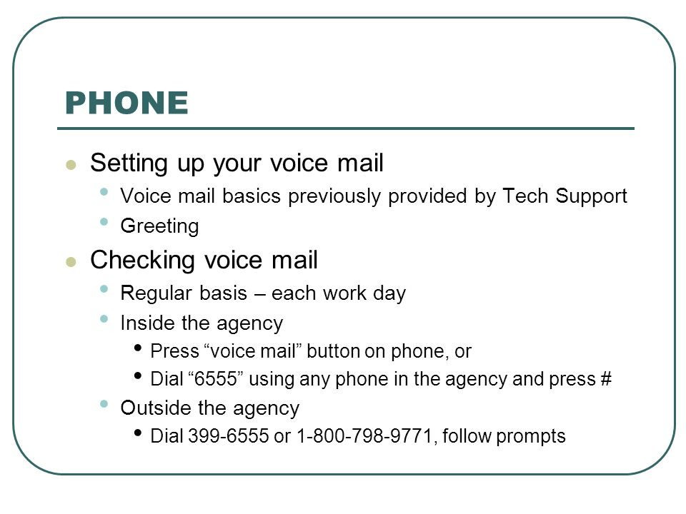 PHONE Setting up your voice mail Checking voice mail